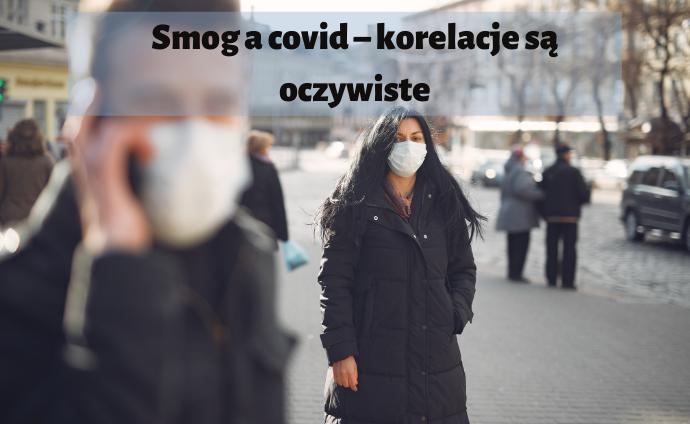 Smog acovid – korelacje są oczywiste